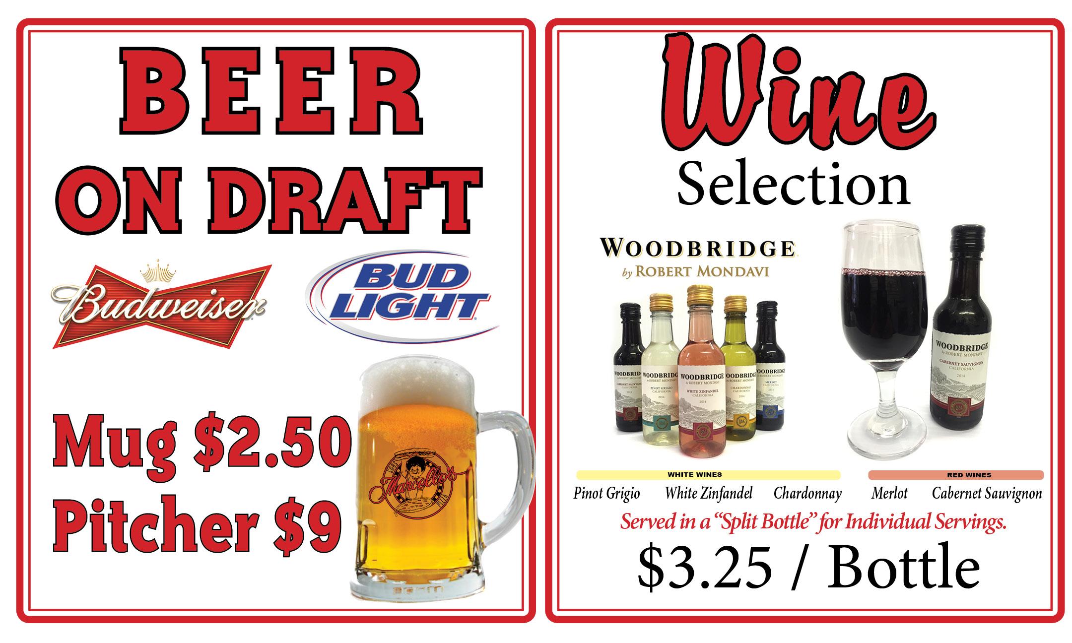 Beer on Draft - Mug $2.50, Pitcher $9. Wine Selection - $3.25 per bottle